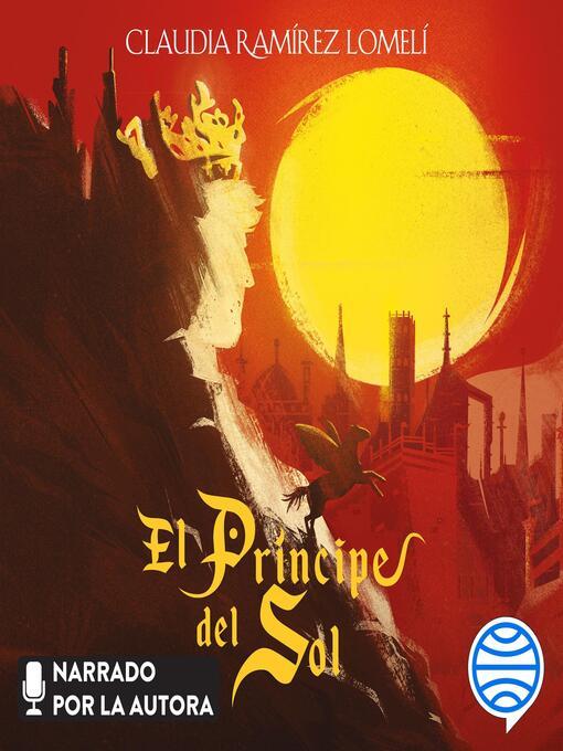 Title details for El príncipe del Sol by Claudia Ramírez Lomelí - Available
