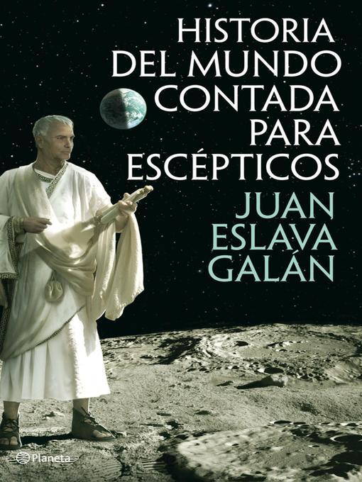 Title details for Historia del mundo contada para escépticos by Juan Eslava Galán - Available