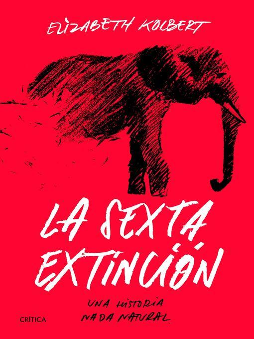 Detalles del título La sexta extinción de Elizabeth Kolbert - Disponible