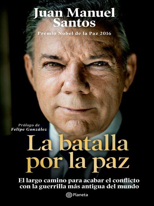 Title details for La batalla por la paz by Juan Manuel Santos - Available