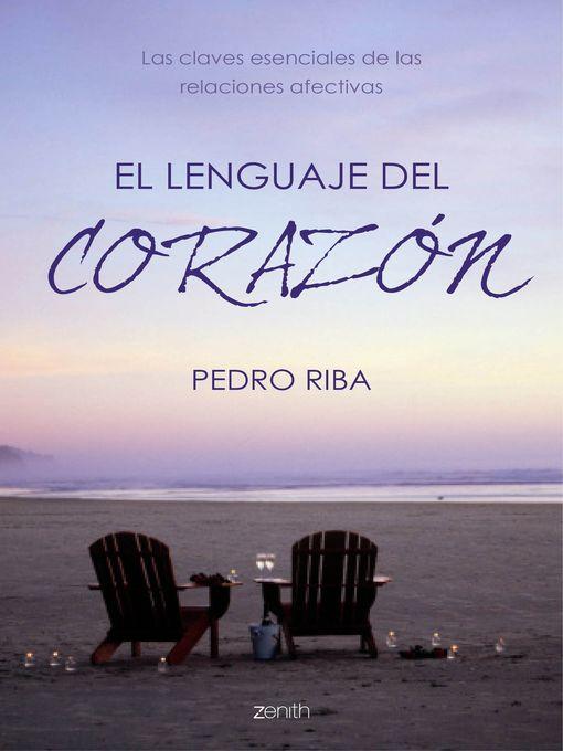 Title details for El lenguaje del corazón by Pedro Riba - Available
