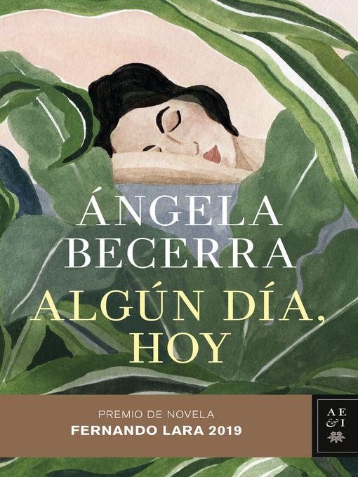 Title details for Algún día, hoy by Ángela Becerra - Available