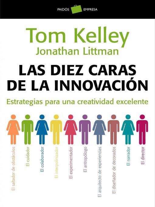 Title details for Las diez caras de la innovación by Tom Kelley - Available