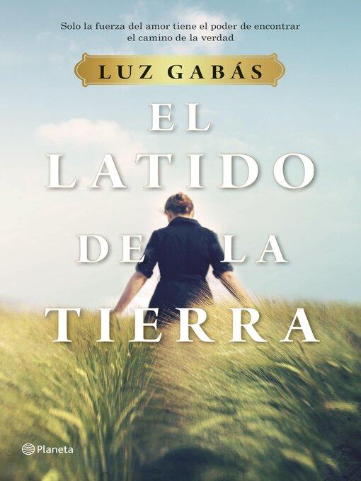 Title details for El latido de la tierra by Luz Gabás - Available