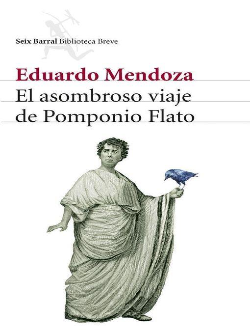 Title details for El asombroso viaje de Pomponio Flato by Eduardo Mendoza - Wait list
