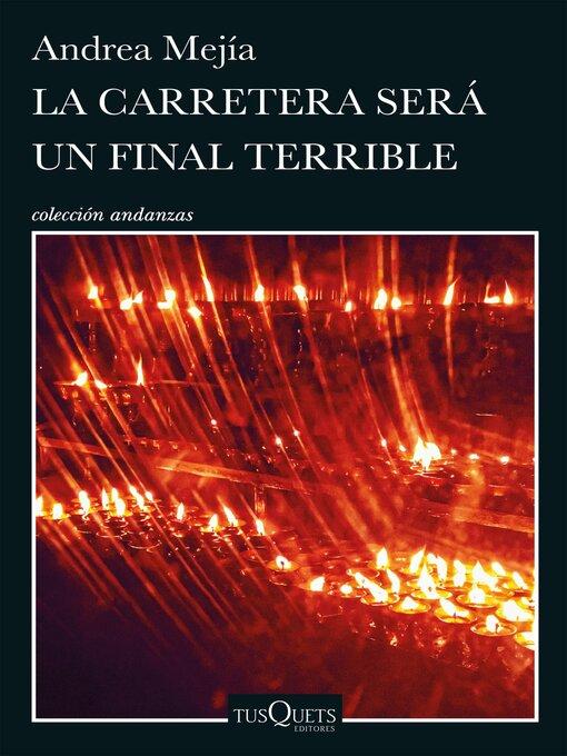 Title details for La carretera será un final terrible by Andrea Mejía - Available