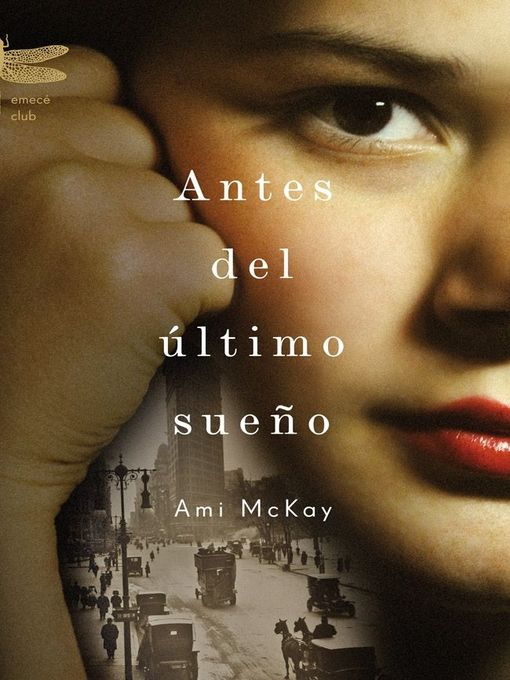 Title details for Antes del último sueño by Ami McKay - Available