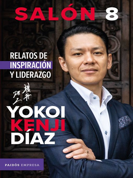 Title details for Salón 8. Relatos de inspiración y liderazgo by Yokoi Kenji Díaz - Wait list