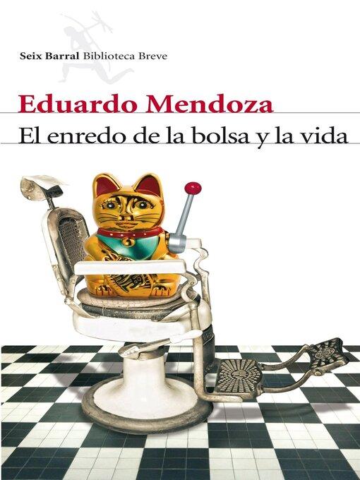 Title details for El enredo de la bolsa y la vida by Eduardo Mendoza - Wait list