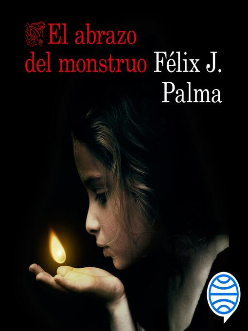 Title details for El abrazo del monstruo by Félix J. Palma - Available