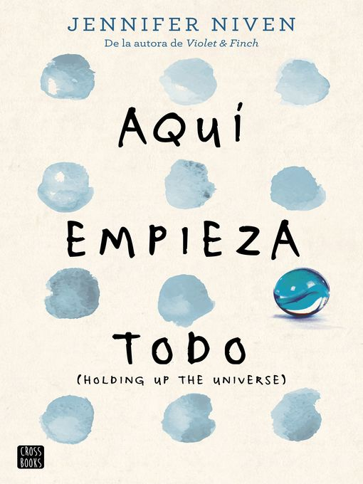 Title details for Aquí empieza todo by Jennifer Niven - Available