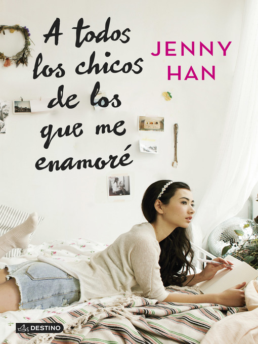 Title details for A todos los chicos de los que me enamoré by Jenny Han - Wait list
