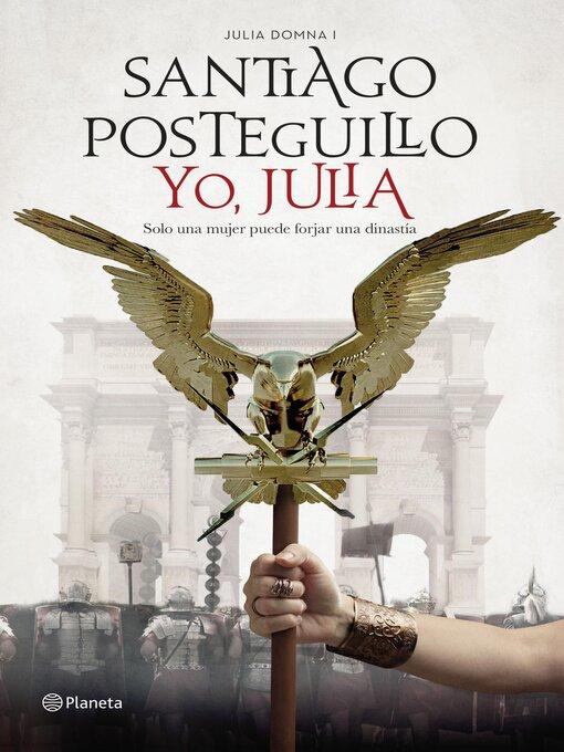 Title details for Yo, Julia by Santiago Posteguillo - Available