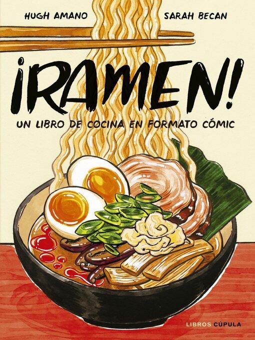 Title details for ¡Ramen! by Hugh Amano y Sarah Becan - Wait list