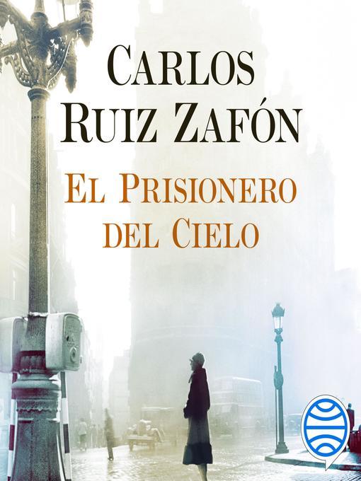 Title details for El Prisionero del Cielo by Carlos Ruiz Zafón - Wait list