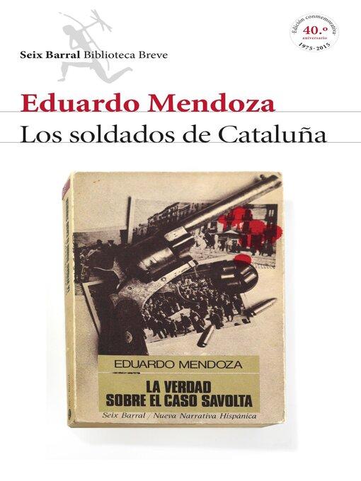 Title details for Los soldados de Cataluña (La verdad sobre el caso Savolta) by Eduardo Mendoza - Wait list