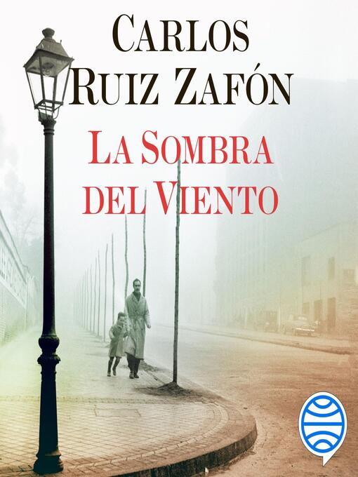 Title details for La Sombra del Viento by Carlos Ruiz Zafón - Available