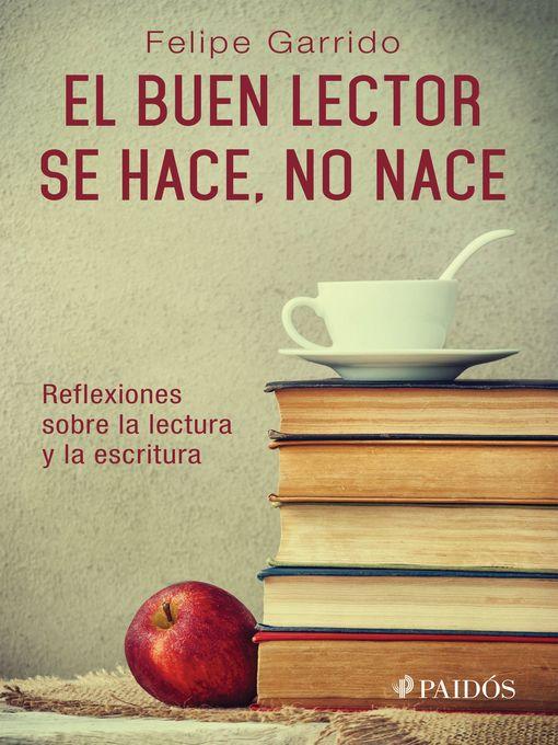 Title details for El buen lector se hace, no nace by Felipe Garrido - Available