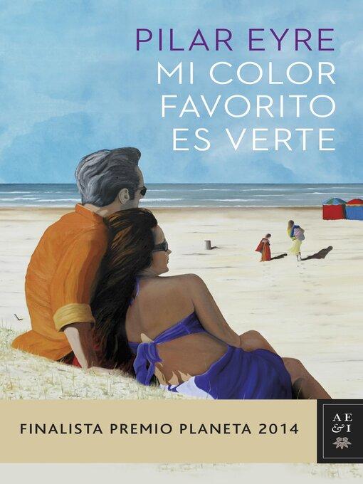 Title details for Mi color favorito es verte by Pilar Eyre - Available