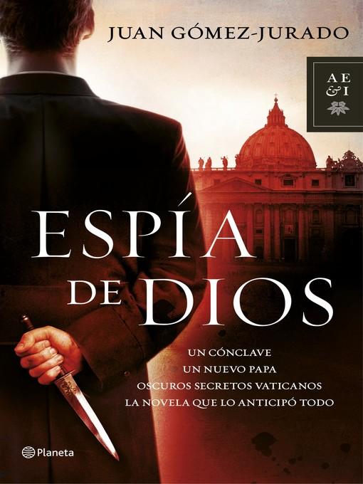 Title details for Espía de Dios by Juan Gómez-Jurado - Wait list
