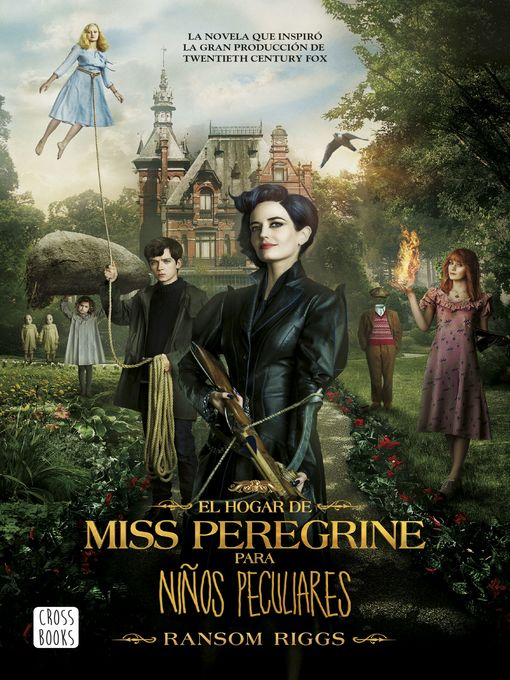 Title details for El hogar de Miss Peregrine para niños peculiares by Ransom Riggs - Available