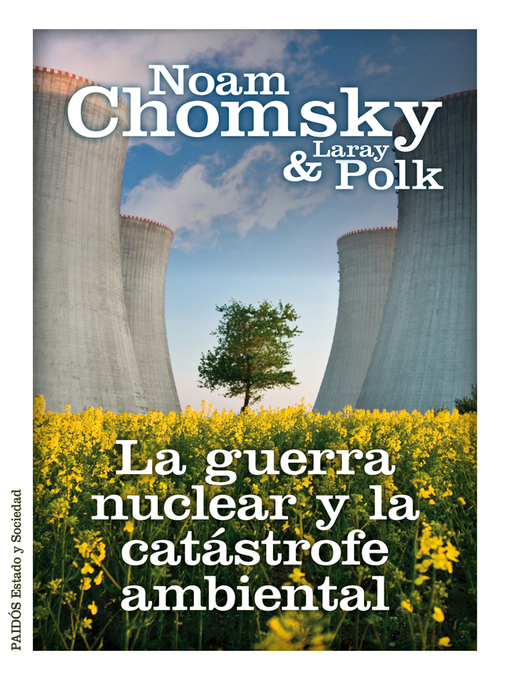 Title details for La guerra nuclear y la catástrofe ambiental by Noam Chomsky - Wait list