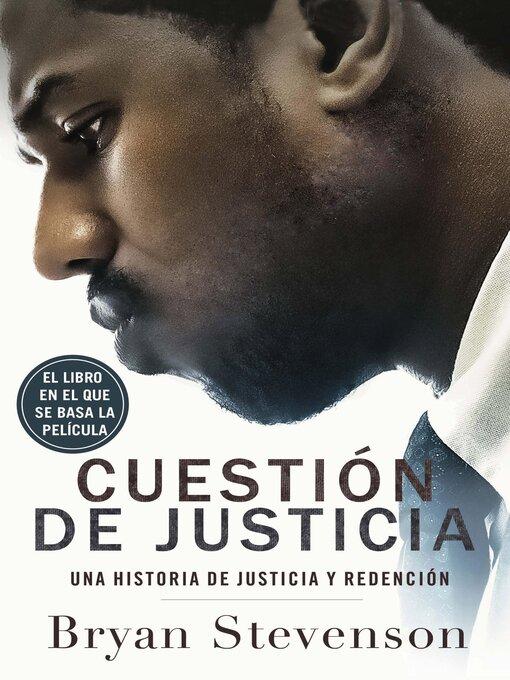 Title details for Cuestión de justicia by Bryan Stevenson - Available