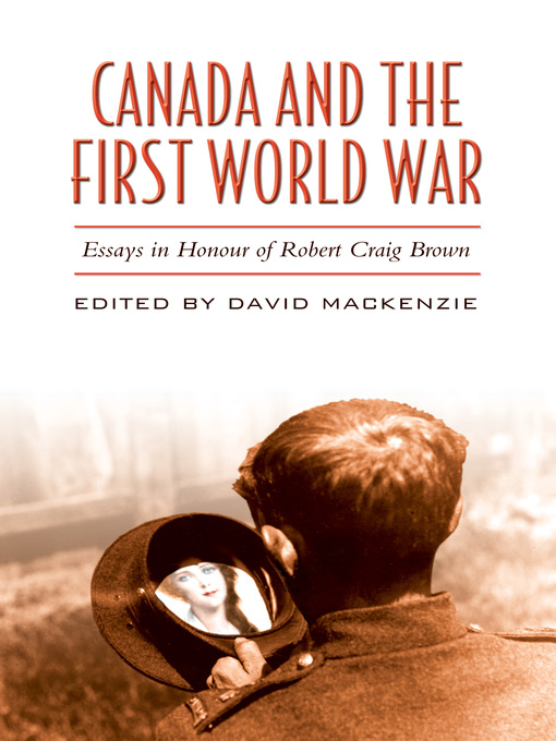 Title details for Canada and the First World War by David MacKenzie - Available
