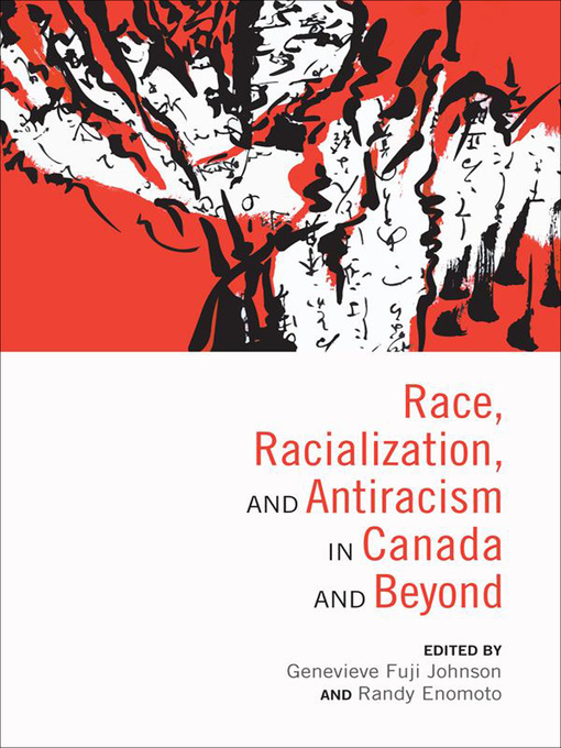 Title details for Race, Racialization and Antiracism in Canada and Beyond by Genevieve Fuji Johnson - Available