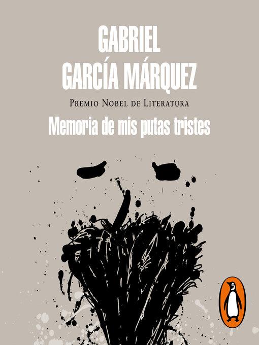 Title details for Memoria de mis putas tristes by Gabriel García Márquez - Available