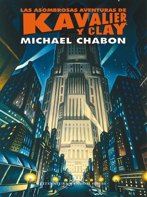 Title details for Las asombrosas aventuras de Kavalier y Clay by Michael Chabon - Available