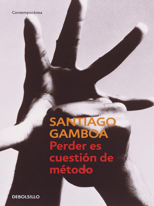 Detalles del título Perder es cuestión de método de Santiago Gamboa - Lista de espera