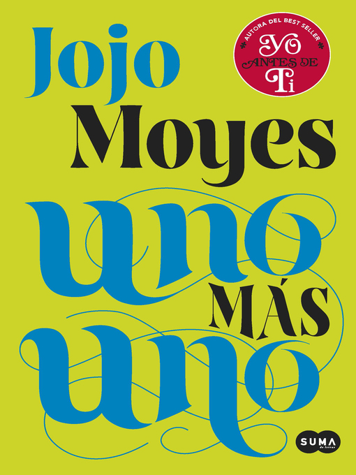 Title details for Uno más uno by Jojo Moyes - Available