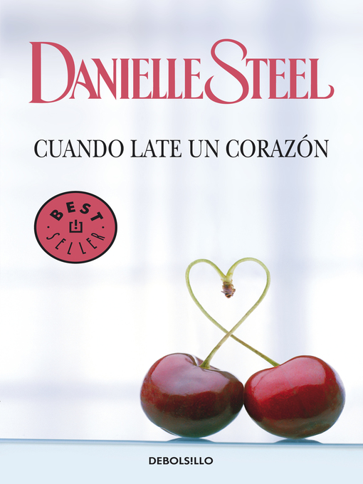 Title details for Cuando late un corazón by Danielle Steel - Available