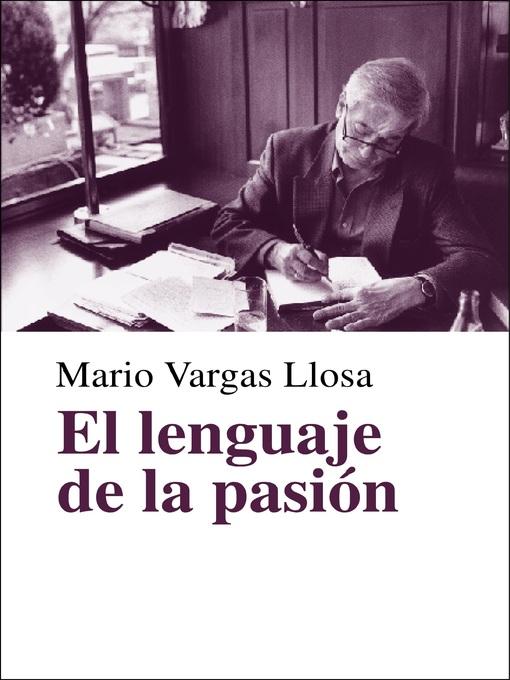 Title details for El lenguaje de la pasión by Mario Vargas Llosa - Wait list