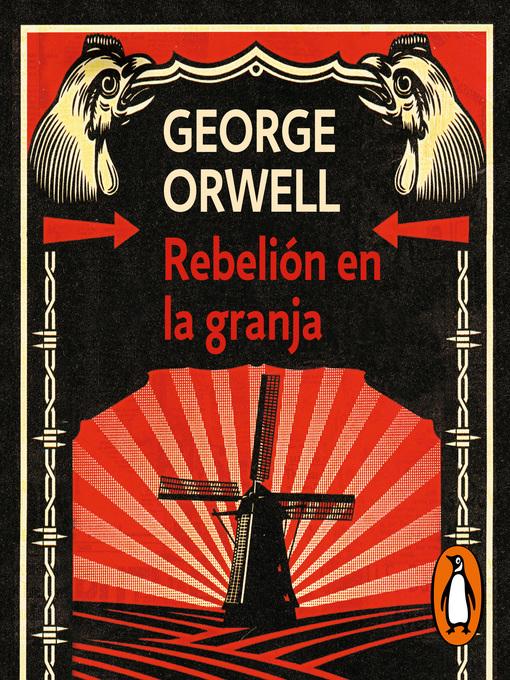 Title details for Rebelión en la granja (edición definitiva avalada por the Orwell Estate) by George Orwell - Available