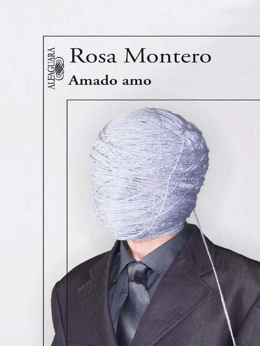 Title details for Amado amo by Rosa Montero - Wait list