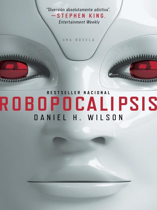 Title details for Robopocalipsis by Daniel H. Wilson - Wait list