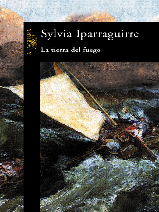 Title details for La tierra del fuego by Sylvia Iparraguirre - Available