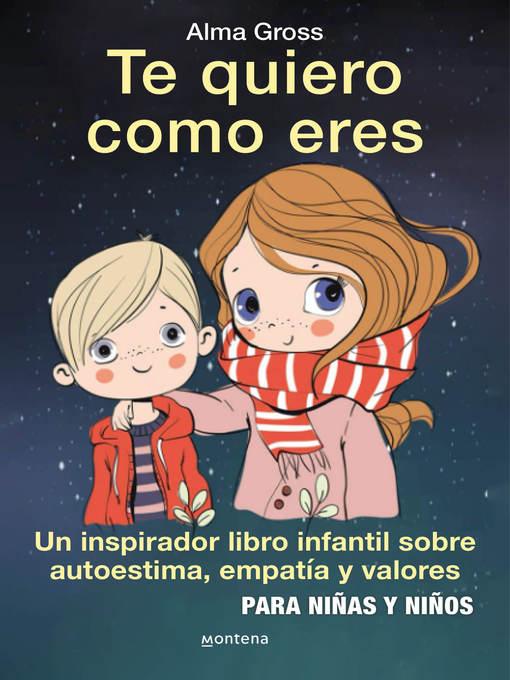 Title details for Te quiero como eres by Alma Gross - Wait list