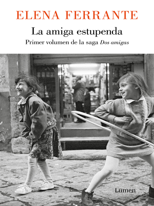 Title details for La amiga estupenda (Dos amigas 1) by Elena Ferrante - Wait list