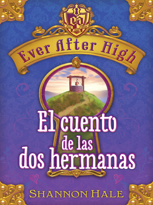 Title details for Ever After High. El cuento de las dos hermanas by Shannon Hale - Available