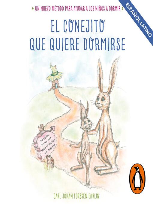 Title details for El conejito que quiere dormirse by Carl-Johan Forssén Ehrlin - Available