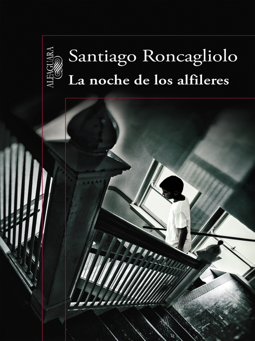 Title details for La noche de los alfileres by Santiago Roncagliolo - Available