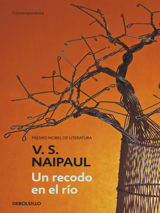Title details for Un recodo en el río by V.S. Naipaul - Available