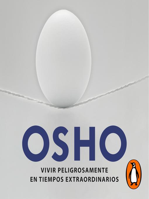 Title details for Vivir peligrosamente en tiempos extraordinarios by Osho - Wait list