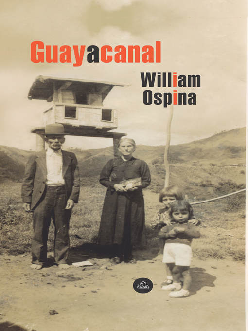 Title details for Guayacanal by William Ospina - Available
