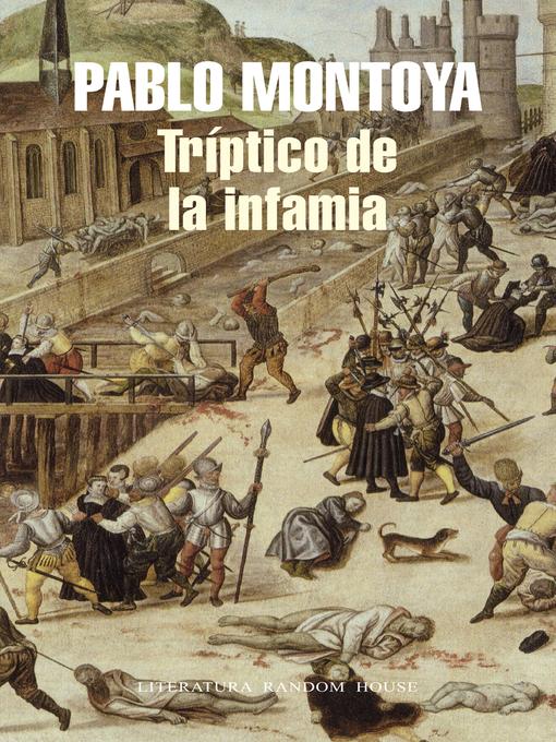 Title details for Triptico de la infamia by Pablo Montoya - Wait list