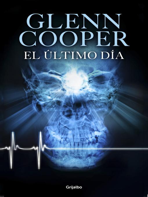 Title details for El último día by Glenn Cooper - Available