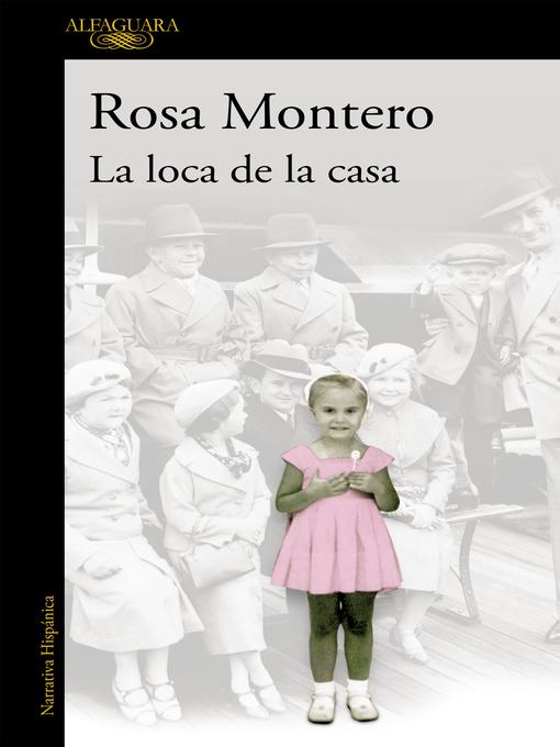 Title details for La loca de la casa by Rosa Montero - Available